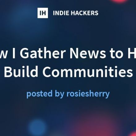 How I Gather News to Help Build Communities