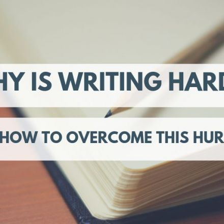 Why is writing hard
