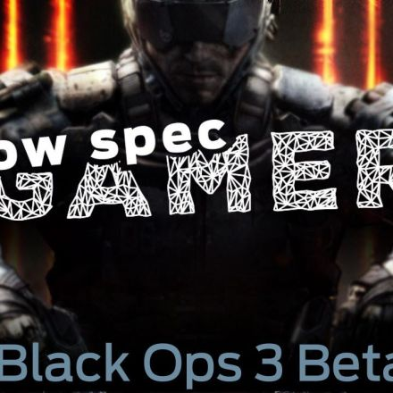 LowSpecGamer: How to run Black Ops 3 Beta on a low end computer