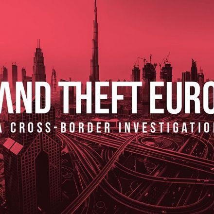 Grand Theft Europe - A cross-border investigation