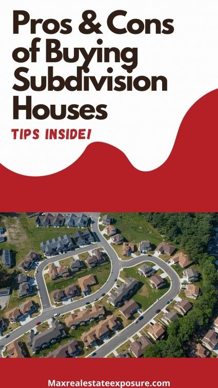 Living in a Subdivision can be a great experience for some home buyers.
