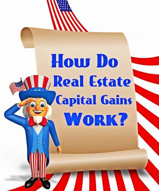 How do real estate capital gains taxes work?