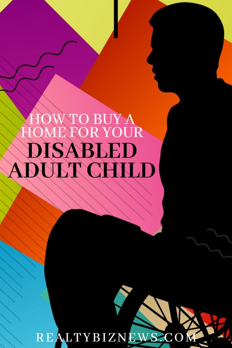 Buy A Home for Your Disabled Adult Child