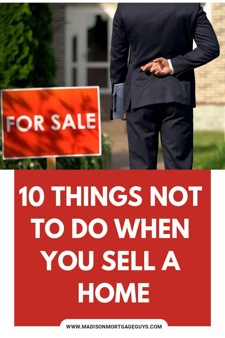 Do Not Do These Things When Selling A Home