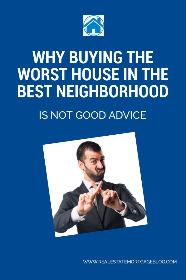 Is Buying the Worst House in the Best Neighborhood Good Advice?