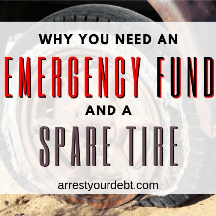 Why You Need An Emergency Fund And A Spare Tire - Arrest Your Debt